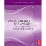 Audio Engineering Explained by Self; Douglas, 9780240812731