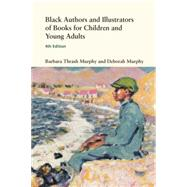 Black Authors and Illustrators of Books for Children and Young Adults by Thrash Murphy; Barbara, 9780415762731