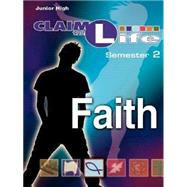 Claim The Life Faith Semester 2: Junior High by , 9780687642731