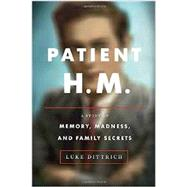 Patient H.M. by Dittrich, Luke, 9780812992731