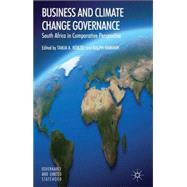 Business and Climate Change Governance South Africa in Comparative Perspective by Börzel, Tanja A.; Hamann, Ralph, 9781137302731