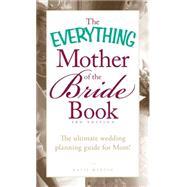 The Everything Mother of the Bride Book by Martin, Katie, 9781440552731