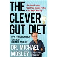 The Clever Gut Diet by Mosley, Michael, Dr., 9781501172731