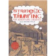 Strategic Thinking for Advertising Creatives by Kavounas Taylor, Alice, 9781780672731
