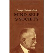 Mind, Self, and Society: The Definitive Edition by Mead, George Herbert; Morris, Charles W.; Huebner, Daniel R.; Joas, Hans, 9780226112732