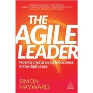 The Agile Leader by Hayward, Simon, 9780749482732