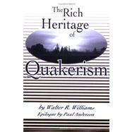 The Rich Heritage of Quakerism by Brown, J. C., 9780913342732