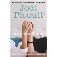 Sing You Home A Novel by Picoult, Jodi, 9781439102732
