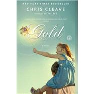 Gold A Novel by Cleave, Chris, 9781451672732