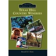 Texas Hill Country Wineries by Kane, Russel D., 9781467132732