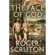 The Face of God The Gifford Lectures by Scruton, Roger, 9781472912732