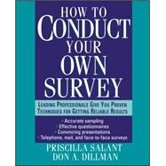 How to Conduct Your Own Survey by Salant, Priscilla; Dillman, Don A., 9780471012733
