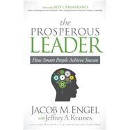 The Prosperous Leader by Engel, Jacob M.; Krames, Jeffrey A. (CON), 9781630472733