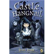 Castle Hangnail by Vernon, Ursula, 9780147512734