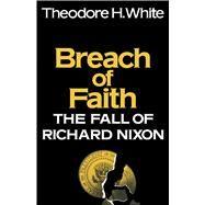 Breach of Faith by White, Theodore H., 9781501142734