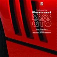 The Book of the Ferrari 288 Gto by Sackey, Joe, 9781845842734