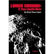 Lunar Science - A Post-Apollo View by Taylor, Stuart Ross, 9780080182735