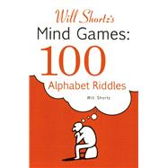 Will Shortz's Mind Games: 100 Alphabet Riddles by Shortz, Will, 9780312382735