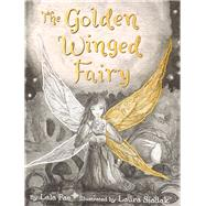 The Golden Winged Fairy by Fae, Lala; Siadak, Laura, 9780990852735