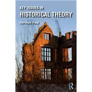 Key Issues in Historical Theory by Paul; Herman, 9781138802735