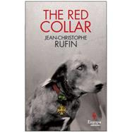 The Red Collar by Rufin, Jean Christophe, 9781609452735