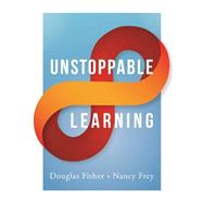Unstoppable Learning by Fisher, Douglas; Frey, Nancy, 9781935542735