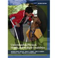Understanding Physical, Health, and Multiple Disabilities by Heller, Kathryn W.; Forney, Paula E.; Alberto, Paul A.; Best, Sherwood J.; Schwartzman, Morton N., 9780132402736