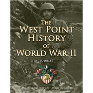 West Point History of World War II by United States Military Academy; Rogers, Clifford J.; Seidule, Ty; Waddell, Steve R., 9781476782737