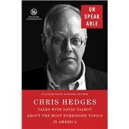 Unspeakable by Hedges, Chris; Talbot, David (CON), 9781510712737