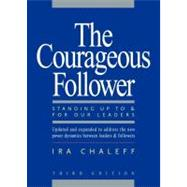 The Courageous Follower by Chaleff, Ira, 9781605092737