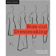 Bias-Cut Dressmaking A Step-by-Step Introduction by Holman, Gillian, 9781849942737