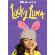 Lucky Luna by Lopez, Diana, 9781338232738