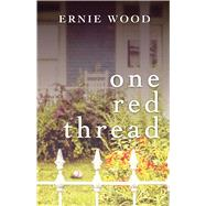 One Red Thread by Wood, Ernie, 9781440582738