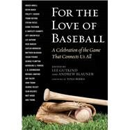 For the Love of Baseball by Gutkind, Lee; Blauner, Andrew; Berra, Yogi, 9781510702738