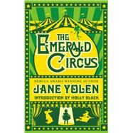 The Emerald Circus by Yolen, Jane; Black, Holly, 9781616962739