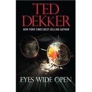 Eyes Wide Open: The Full Story: Books 1-4 by Dekker, Ted, 9781617952739