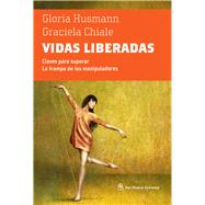 Vidas liberadas / Lives Released by Husmann, Gloria; Chiale, Graciela, 9789876092739