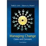Managing Change:  Cases and Concepts by Jick, Todd; Peiperl, Maury, 9780073102740