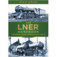 The Lner Handbook by Wragg, David, 9780750982740