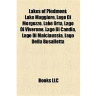 Lakes of Piedmont : Lake Maggiore, Lago Di Mergozzo, Lake Orta, Lago Di Viverone, Lago Di Candia, Lago Di Malciaussia, Lago Della Busalletta by , 9781157252740