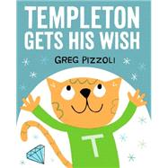 Templeton Gets His Wish by Pizzoli, Greg; Pizzoli, Greg, 9781484712740
