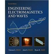 Engineering Electromagnetics and Waves by Inan, Umran S.; Inan, Aziz; Said, Ryan, 9780132662741