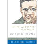 Letters and Papers from Prison by Bonhoeffer, Dietrich; De Gruchy, John W.; Barnett, Victoria J. (CON); Best, Isabel; Dahill, Lisa E., 9781506402741