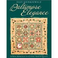 Baltimore Elegance; A New Approach to Classic Album Quilts by Elly Sienkiewicz, 9781571202741