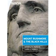 Moon Mount Rushmore & the Black Hills Including the Badlands by Bidwell, Laural A., 9781631212741