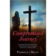 Compromised Journey by Miles, Parmella, 9781940262741