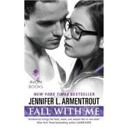 Fall With Me by Armentrout, Jennifer L., 9780062362742