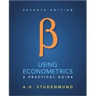 Using Econometrics A Practical Guide by Studenmund, A. H., 9780134182742