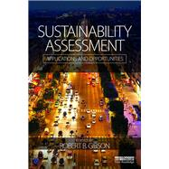 Sustainability Assessment: Applications and Opportunities by Gibson; Robert B., 9781138802742