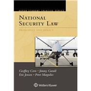 Aspen Student Treatise for National Security Law Principles and Policy by Corn, Geoffrey S.; Gurulé, Jimmy; Jensen, Eric; Margulies, Peter, 9781454852742
